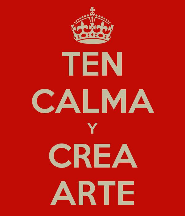 Ten calma y crea arte